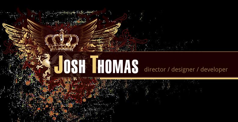 Josh Thomas | Interactive Designer/UI/UX